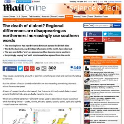 Dialects in Britain are disappearing as northerners increasingly use southern words