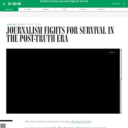 From Fake News to Disappearing Ad Revenue, Journalism Fights for Survival