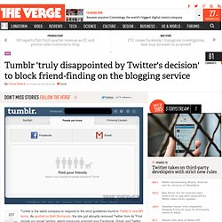 Tumblr 'truly disappointed by Twitter's decision' to block friend-finding on the blogging service