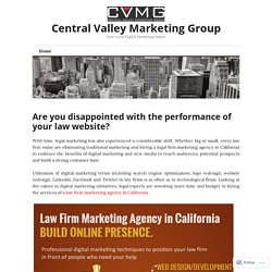 Are you disappointed with the performance of your law website? – Central Valley Marketing Group