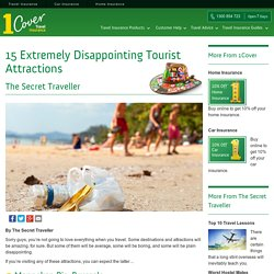 16 Disappointing Attractions - The Secret Traveller