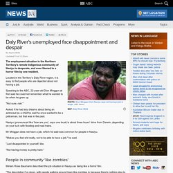 Daly River's unemployed face disappointment and despair