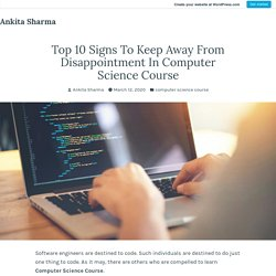 Top 10 Signs To Keep Away From Disappointment In Computer Science Course