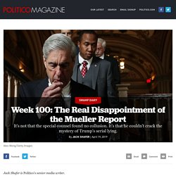 Week 100: The Real Disappointment of the Mueller Report