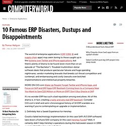 10 Famous ERP Disasters, Dustups and Disappointments