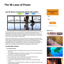 The 48 Laws of Power: Law 44: Disarm and Infuriate with the Mirror Effect