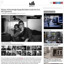 Photos: A Disarmingly Happy Bob Dylan Inside His First NYC Apartment: Gothamist