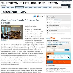 Google's Book Search: A Disaster for Scholars - The Chronicle Review