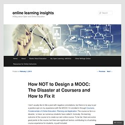 How NOT to Design a MOOC: The Disaster at Coursera and How to Fix it