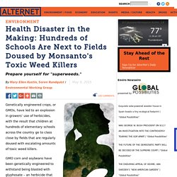 Health Disaster in the Making: Hundreds of Schools Are Next to Fields Doused by Monsanto's Toxic Weed Killers