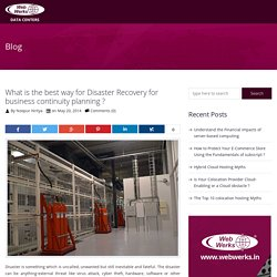 The best way for planning the disaster recovery for business continuity