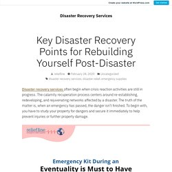 Key Disaster Recovery Points for Rebuilding Yourself Post-Disaster – Disaster Recovery Services