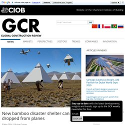 New bamboo disaster shelter can be dropped from planes