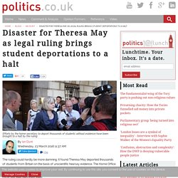 Disaster for Theresa May as legal ruling brings student deportations to a halt