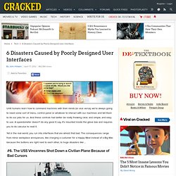 6 Disasters Caused by Poorly Designed User Interfaces
