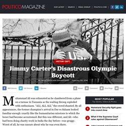 Jimmy Carter's Disastrous Olympic Boycott - Nicholas Evan Sarantakes - POLITICO Magazine
