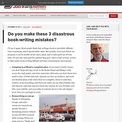 Do you make these 3 disastrous book-writing mistakes? | How To Write A Book | Joel Trains Authors