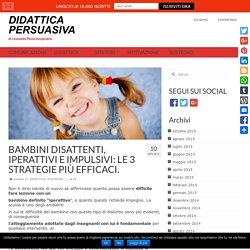 BAMBINI DISATTENTI, IPERATTIVI E IMPULSIVI