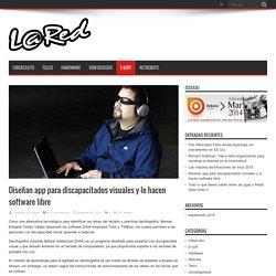Diseñan app para discapacitados visuales y lo hacen software libre