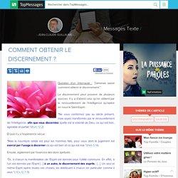 Comment obtenir le discernement? - Jean-Claude Guillaume / Messages Texte