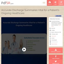 Accurate Discharge Summaries Vital for a Patient's Ongoing Healthcare