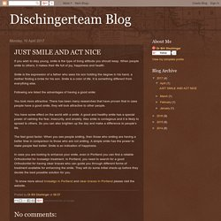 Dischingerteam Blog: JUST SMILE AND ACT NICE