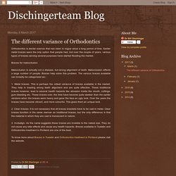 Dischingerteam Blog: The different variance of Orthodontics