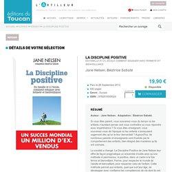 La Discipline Positive - Nelsen, Sabaté