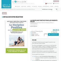 La discipline positive pour les parents solos - Nelsen