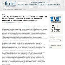 229 - Opinions d'élèves du secondaire sur l'École et les disciplines : principaux résultats de macro-enquêtes et problèmes méthodologiques