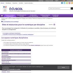 Les disciplines et le numérique - Sites et ressources pour le numérique par discipline
