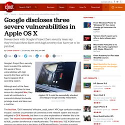 Google discloses three severe vulnerabilities in Apple OS X - CNET