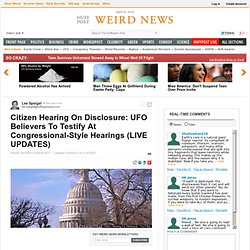 Citizen Hearing On Disclosure: UFO Believers To Testify At Congressional-Style Hearings (LIVE UPDATES)