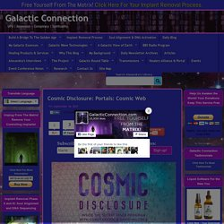 Cosmic Disclosure: Portals: Cosmic Web