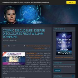 Cosmic Disclosure: Deeper Disclosures from William Tompkins - Sphere-Being Alliance