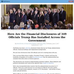 Here Are the Financial Disclosures of 349 Officials Trump Has Installed Across the Government