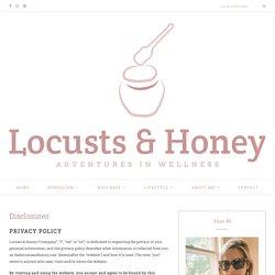 Disclosures ~ Locusts & Honey