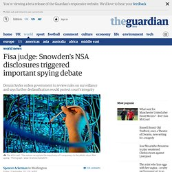 Fisa judge: Snowden's NSA disclosures triggered important spying debate