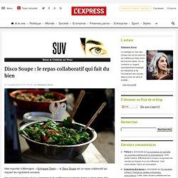 Disco Soupe : le repas collaboratif qui fait du bien | SUV [sens & utilités en vrac]