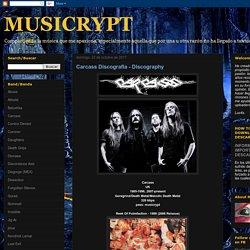 MUSICRYPT: Carcass Discografía - Discography