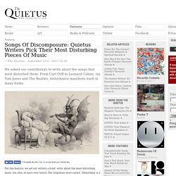 Songs Of Discomposure: Quietus Writers Pick Their Most Disturbing Pieces Of Music