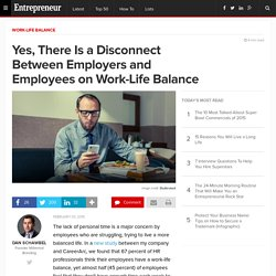Yes, There Is a Disconnect Between Employers and Employees on Work-Life Balance