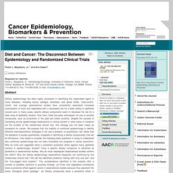 Diet and Cancer: The Disconnect Between Epidemiology and Randomized Clinical Trials