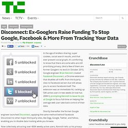 Disconnect: Ex-Googlers Raise Funding To Stop Google, Facebook & More From Tracking Your Data