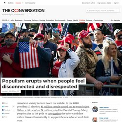 Populism erupts when people feel disconnected and disrespected