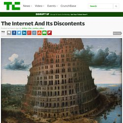 The Internet And Its Discontents