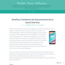 OnePlus 5 Settled to be Discontinued Once Stock Sold Out – Mobile Phone Collection
