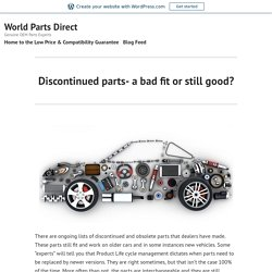 Discontinued parts- a bad fit or still good? – World Parts Direct