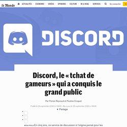 Discord, le «tchat de gameurs» qui a conquis le grand public