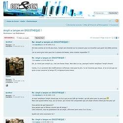 Ampli a lampes en DISCOTHEQUE ! : Matériel ancien, vintage - Tubes electroniques - Page 3